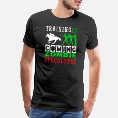 Horse Jockey Rides Training Zombie Apocalypse Horse Riding - Men's Premium T-Shirt