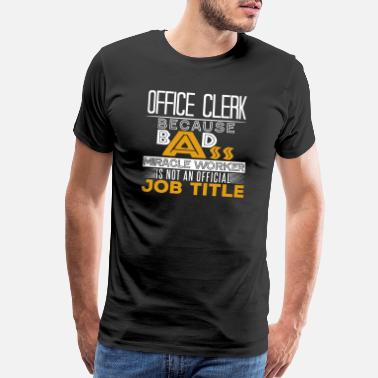 Miracle Office Clerk Job Title - Men's Premium T-Shirt