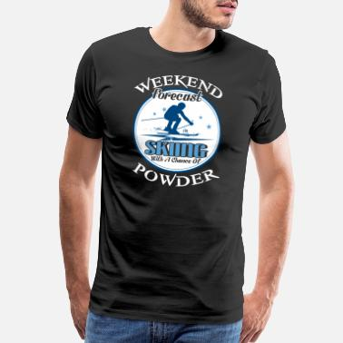 Ski Resort Weekend Forecast Skiing With A Chance Of Powder - Men's Premium T-Shirt