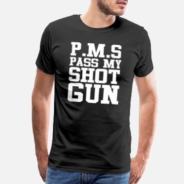 PMS Pass My Shotgun - Men's Premium T-Shirt