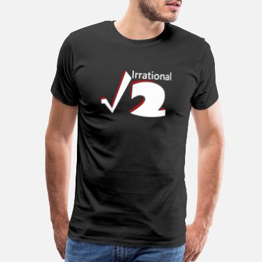 Irrational Numbers Funny Irrational Numbers Mathematics - Men's Premium T-Shirt