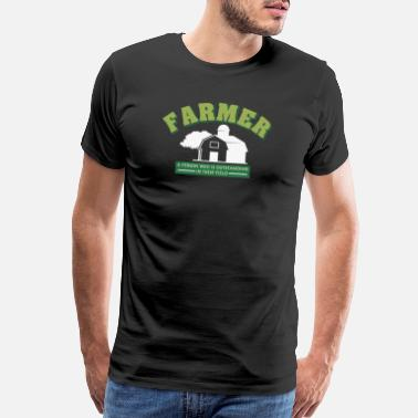 Ranch Farmer Person Who Is Outstanding In Their Field - Men's Premium T-Shirt