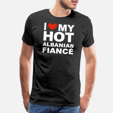 Love My Bae I Love my hot Albanian Fiance Engaged Engagement - Men's Premium T-Shirt