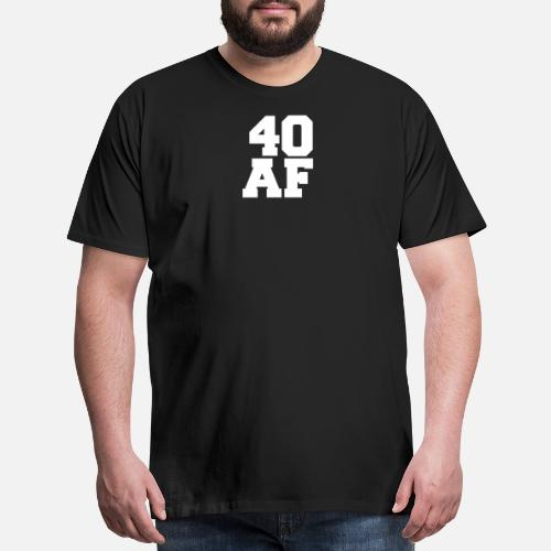 40 AF Years Old 40th Birthday Party Gift Mens Premium T Shirt