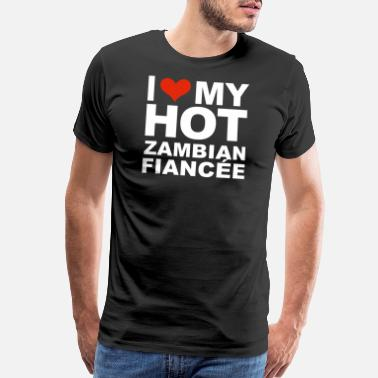 Marriage I Love my hot Zambian Fiancee Engaged Engagement - Men's Premium T-Shirt