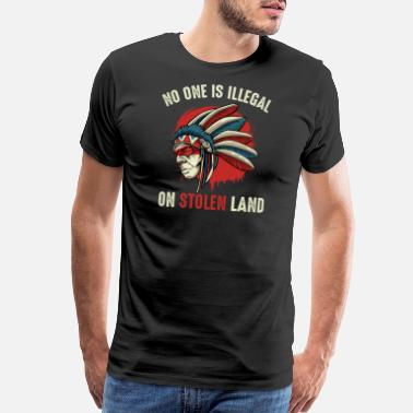 Landside No One Is Illegal On Stolen Land Anti Trump & Raci - Men's Premium T-Shirt