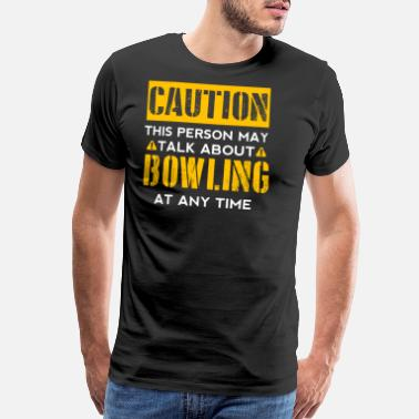 Cooking CAUTION - Bowling Fan - Men's Premium T-Shirt