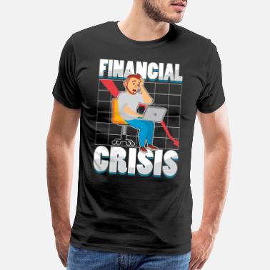 Stinginess Financial Crisis Capitalist gift - Men's Premium T-Shirt