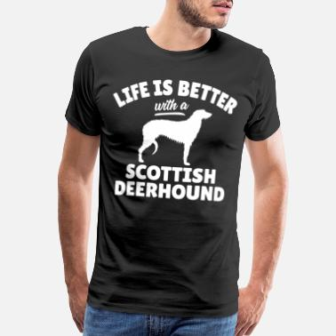 Life Is Better With A Dog Scottish Deerhound Witty Dog Saying - Men's Premium T-Shirt