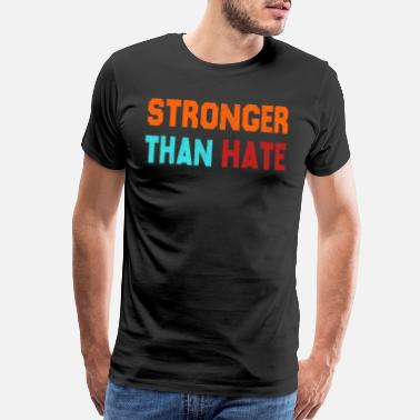 I Love Haters Stronger Than Hate United Together - Men's Premium T-Shirt