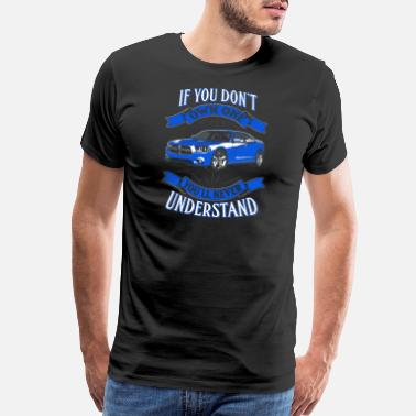 Dodge Own one Dodge charger - You'll never understand - Men's Premium T-Shirt