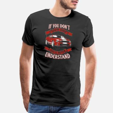 Mustang Own one red Shelby mustang - You never understan - Men's Premium T-Shirt