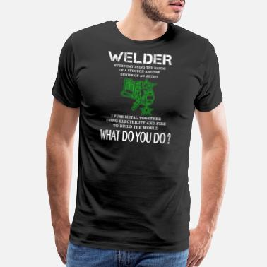 American Welder Welder - welder every day using the hands of a s - Men's Premium T-Shirt
