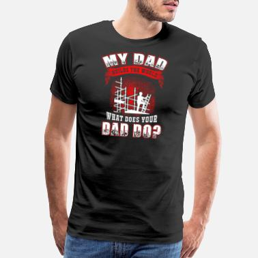 Scaffolder Scaffold dad - my dad builds the world Scaffold. - Men's Premium T-Shirt