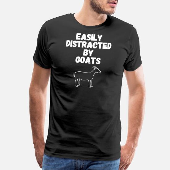 b19f404d Goat lover - Easily Distracted By Goats Funny Go Men's Premium T ...