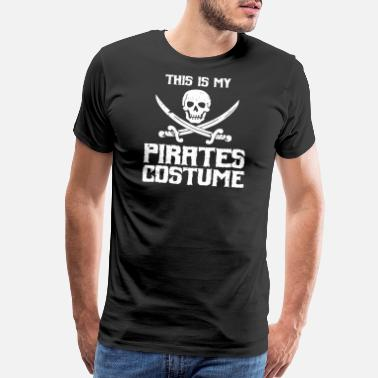 Somali Pirates Pirates - This Is My Pirates Costume - Funny Pi - Men's Premium T-Shirt