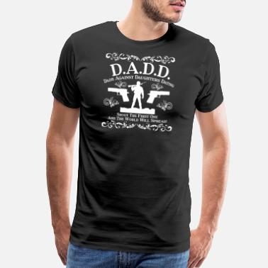 Against D.A.D.D - Dads against daughters dating tee - Men's Premium T-Shirt