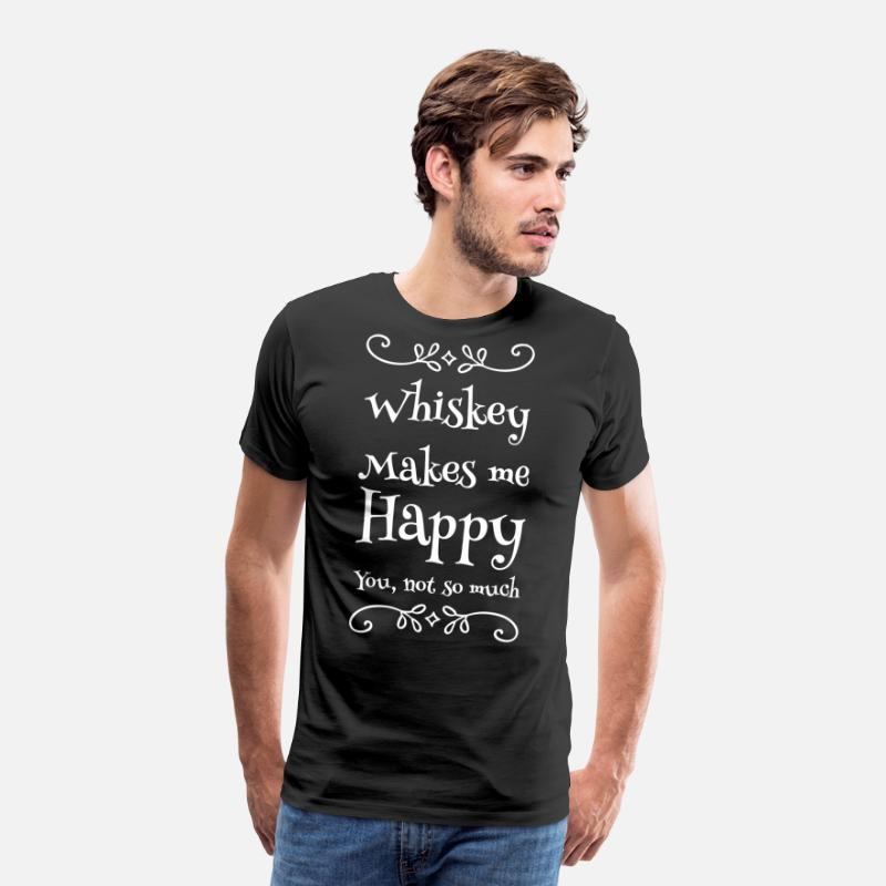 Wine T-Shirts - Whiskey - Whiskey Makes me Happy you not so much - Men's Premium T-Shirt black