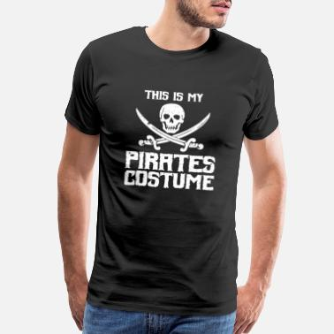 Funny Pirate Pirates - This Is My Pirates Costume - Funny Pi - Men's Premium T-Shirt