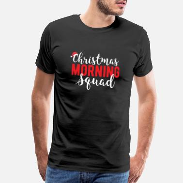 Unwrapping Christmas Morning Squad Xmas Family Outfit Gift - Men's Premium T-Shirt
