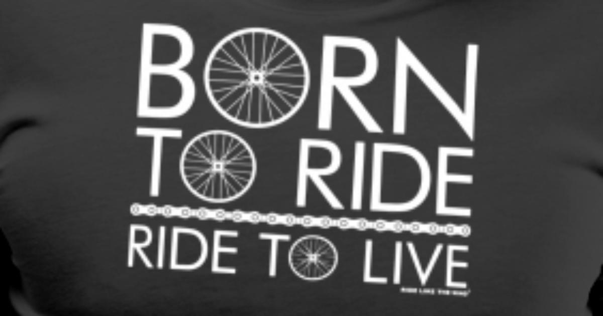 a40a0c26 Born To Ride Ride To Live Men's Premium T-Shirt | Spreadshirt