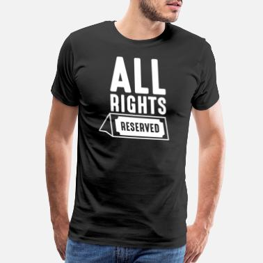 All Right All Rights Reserved - Men's Premium T-Shirt