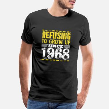 1968 Refusing To Grow Up Since 1968 Vintage Old Is Gold - Men's Premium T-Shirt