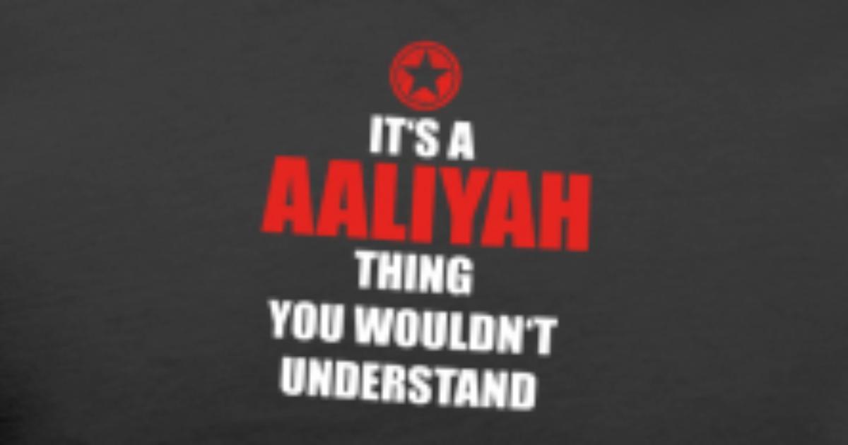 0aa53aed5 Geschenk it s a thing birthday understand AALIYAH Men's Premium T-Shirt |  Spreadshirt