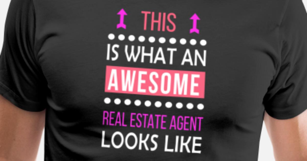 Real Estate Agent Cool Birthday Gift Awesome Looks Mens Premium T Shirt