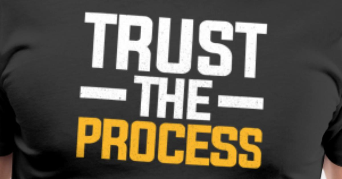 Trust the process men s premium t shirt spreadshirt - Trust the process wallpaper ...