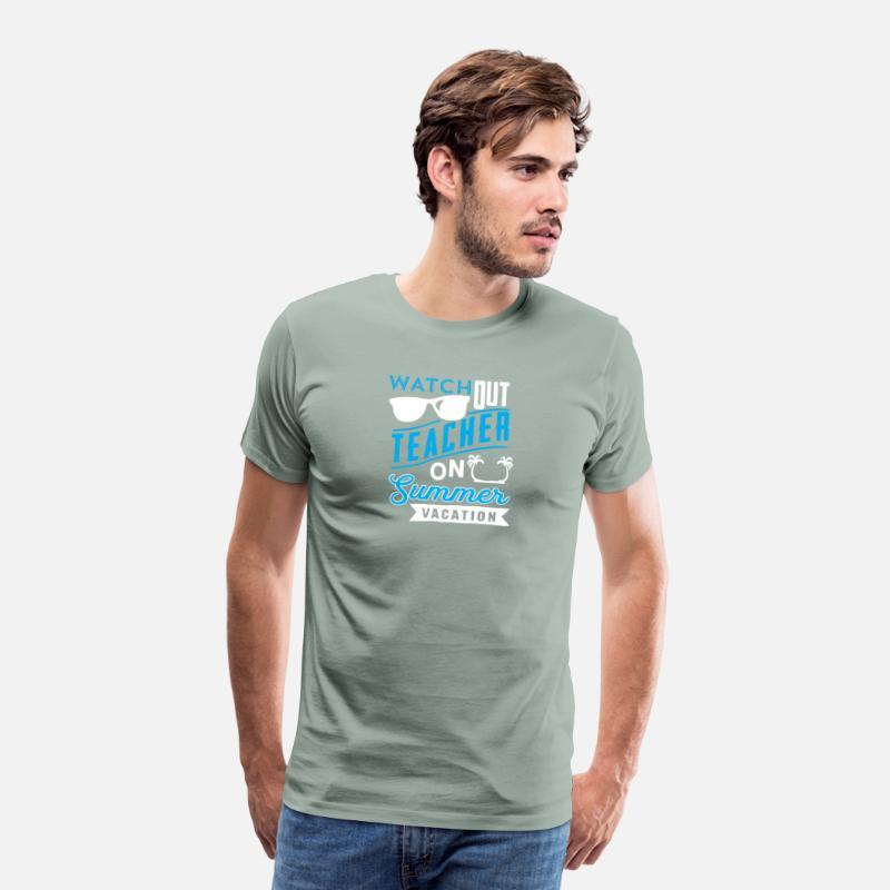 fdf976e73167 Watch Out Teacher On Summer Vacation Men s Premium T-Shirt