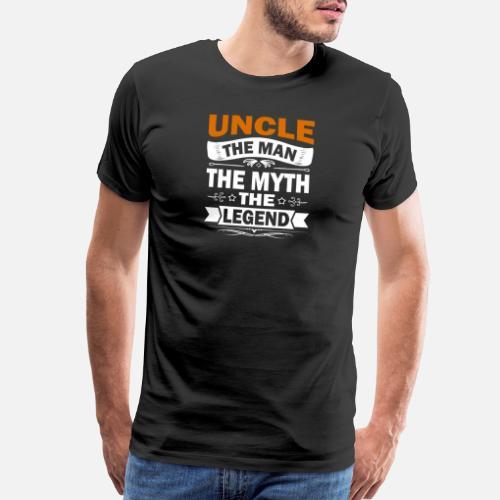 Uncle The Man The Myth The Legend Quote Joke Mens Premium T Shirt