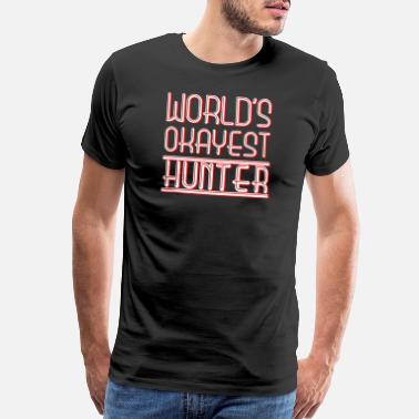 Hunting Humor Funny Hunter - World's Okayest - Hunting Humor - Men's Premium T-Shirt