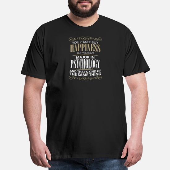 b03bf12c Psychology T-Shirts - Funny Psychology Major College Gift - Men's Premium T- Shirt. Customize