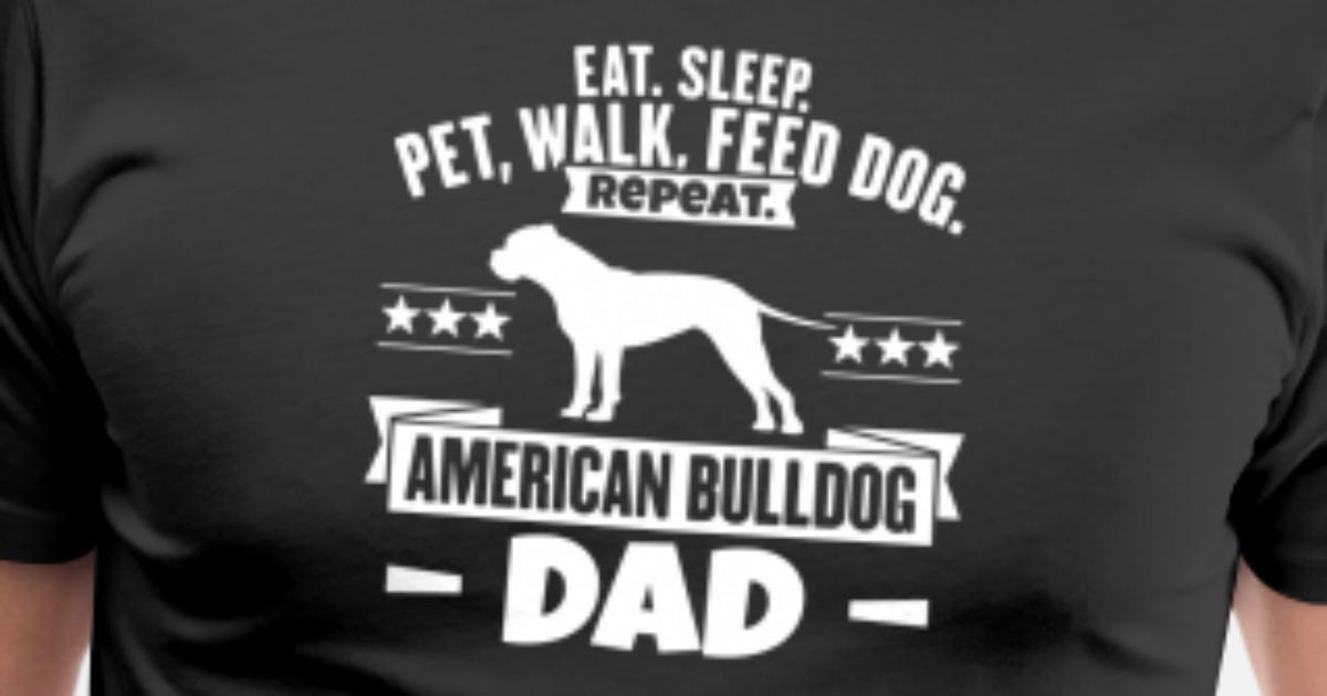 19036372 American Bulldog Dad Bully Saying Dog Lover Gift Men's Premium T-Shirt |  Spreadshirt