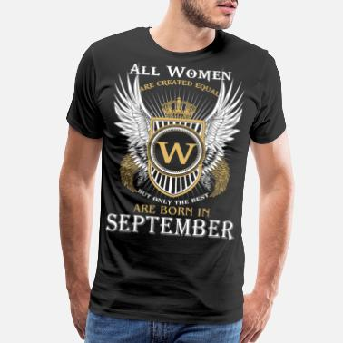 Born On September Man Only the best are born in September - Men's Premium T-Shirt