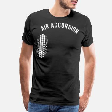 Accordion AIR Accordion T Shirt THE ORIGINAL - Men's Premium T-Shirt