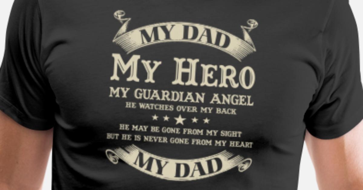Dad My Dad Is My Hero My Guardian Angel Mens Premium T Shirt