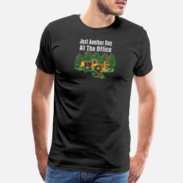 Forestry Just Another Day At The Office Feller Buncher Logs - Men's Premium T-Shirt