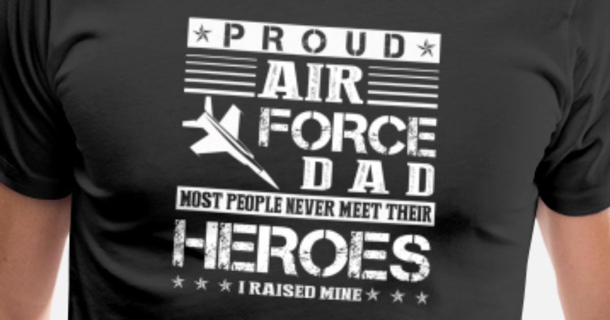 cdf9d644 Proud Air Force Dad Shirt Men's Premium T-Shirt   Spreadshirt