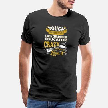 Educator Touch enough to be an early childhood educator - Men's Premium T-Shirt
