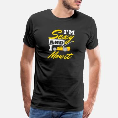 Landscape Landscape Artist I'm Sexy And I Mow It - Men's Premium T-Shirt