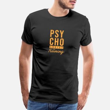 Psychology Funny Psychologist In Training Psychology Student - Men's Premium T-Shirt