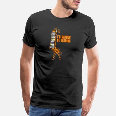 Bookaholic I'd Rather Be Reading Fun Giraffe Book Lover Gift - Men's Premium T-Shirt