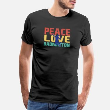 Netball PEACE LOVE BADMINTON - Men's Premium T-Shirt