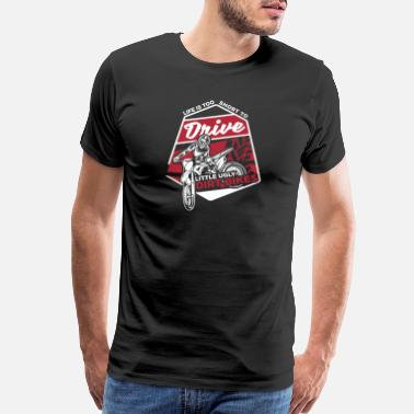 Bend Motocross Shirt - Enduro Sport - Life is short - Men's Premium T-Shirt