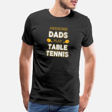 Table Tennis Tournament Table tennis player gift dad tournament Ping Pong - Men's Premium T-Shirt