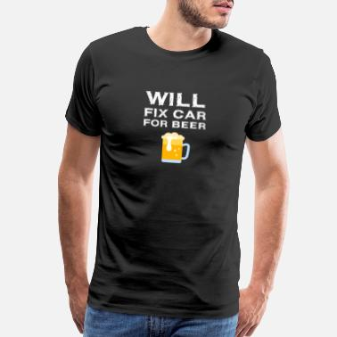 Technician Engineer Will Fix Car For Beer Funny Auto Mechanic - Men's Premium T-Shirt