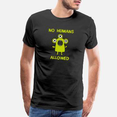 Monster Humans Ho Humans Allowed - Aliens - Candid Awe - Men's Premium T-Shirt