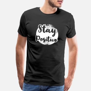 Wise Christmas Stay Positive Inspirational Birthday Giftidea - Men's Premium T-Shirt